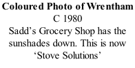 Coloured Photo of Wrentham C 1980 Sadd's Grocery Shop has the sunshades down. This is now 'Stove Solutions'
